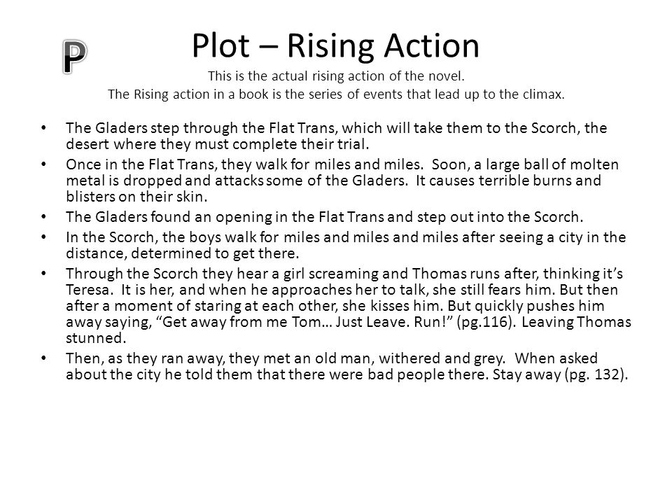 Plot – Rising Action This is the actual rising action of the novel
