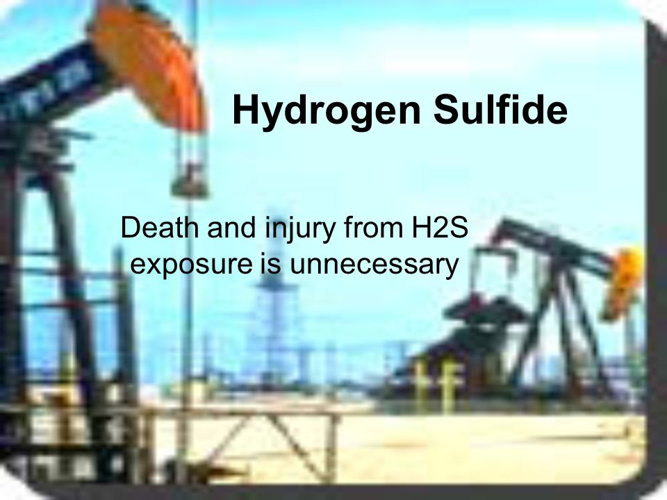 Death and injury from H2S exposure is unnecessary