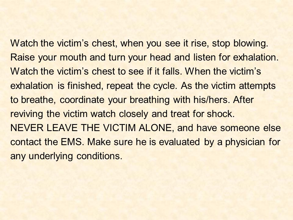 Watch the victim's chest, when you see it rise, stop blowing.
