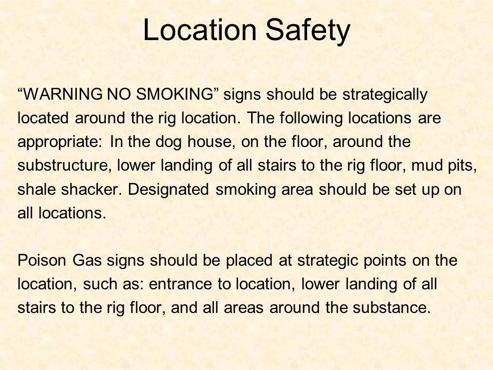 Location Safety WARNING NO SMOKING signs should be strategically