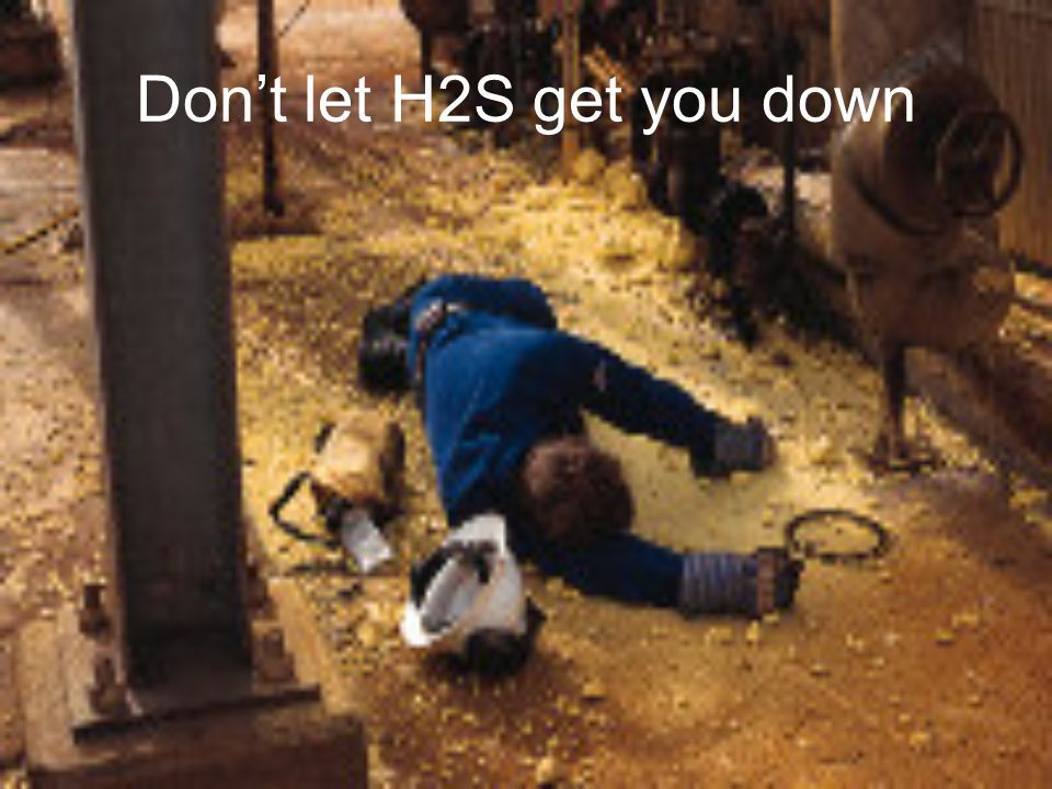 Don't let H2S get you down
