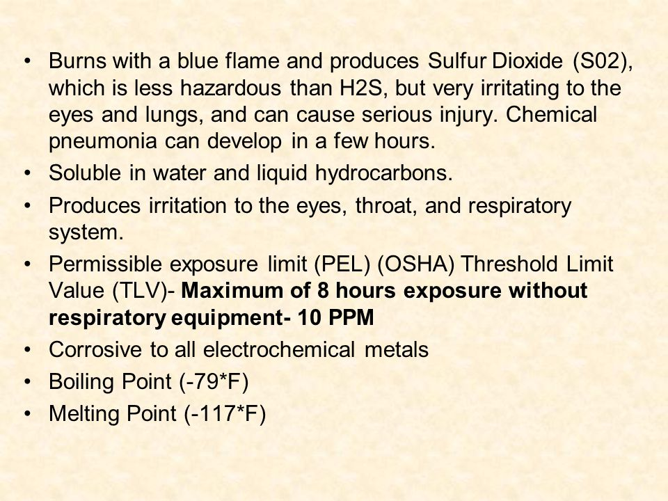 Burns with a blue flame and produces Sulfur Dioxide (S02), which is less hazardous than H2S, but very irritating to the eyes and lungs, and can cause serious injury. Chemical pneumonia can develop in a few hours.
