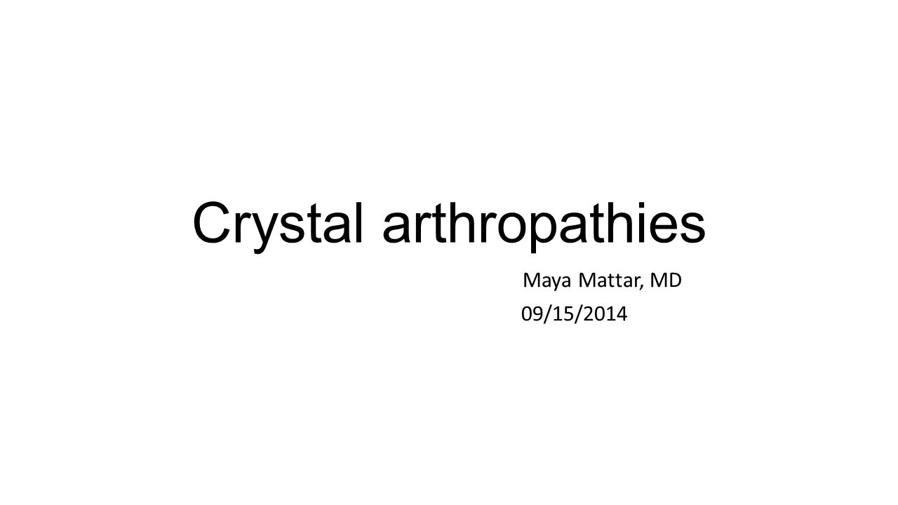 Crystal arthropathies