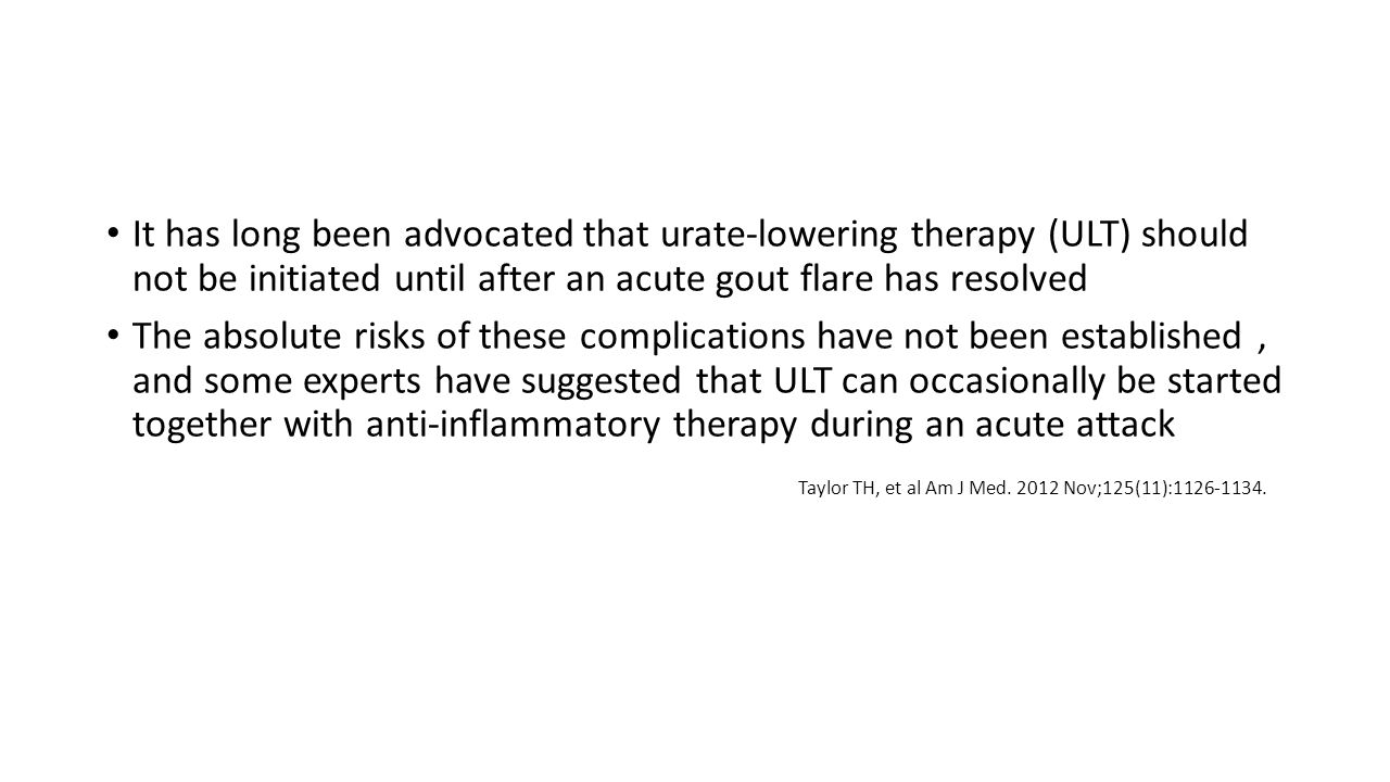 It has long been advocated that urate-lowering therapy (ULT) should not be initiated until after an acute gout flare has resolved