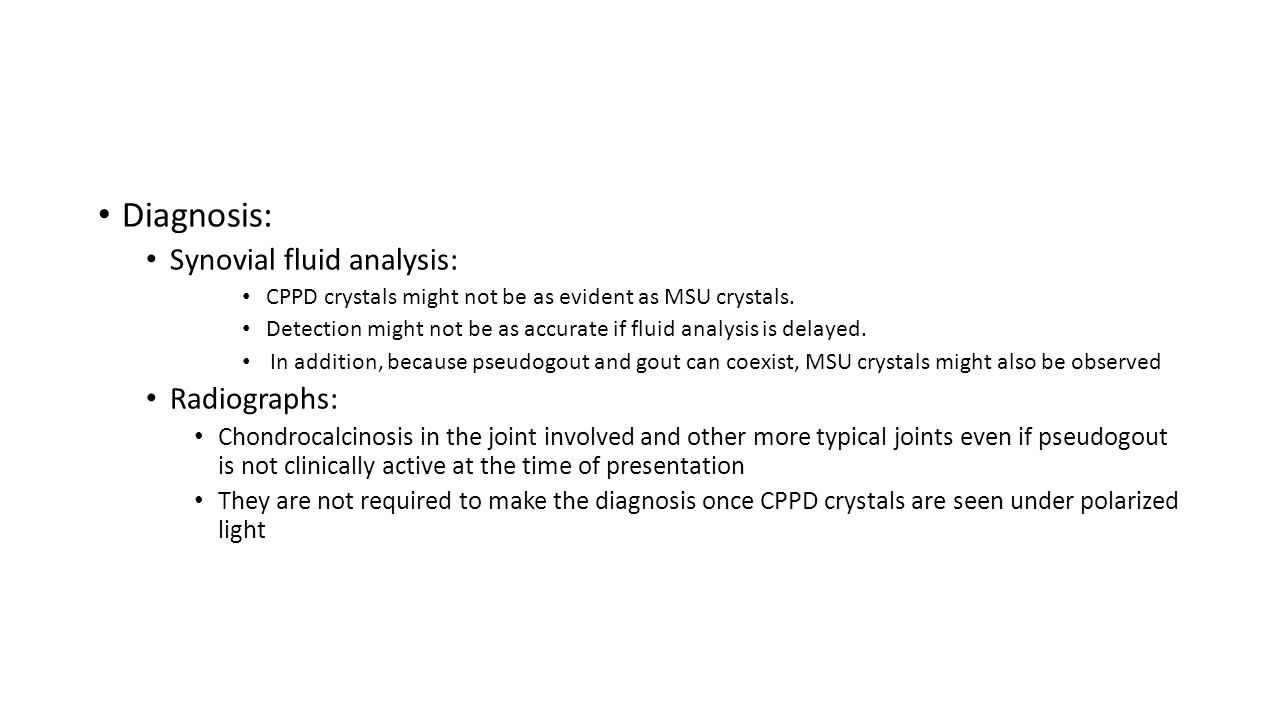 Diagnosis: Synovial fluid analysis: Radiographs: