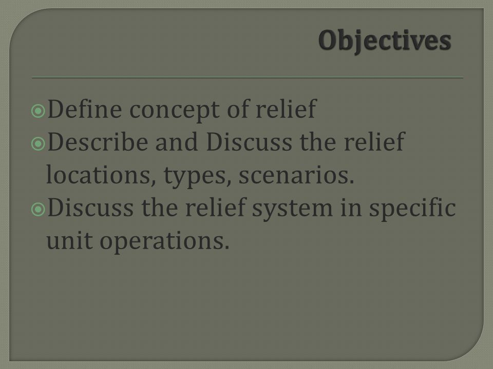 Objectives Define concept of relief