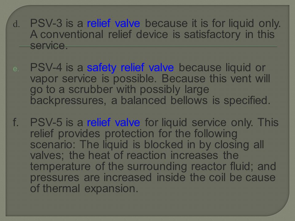 d. PSV-3 is a relief valve because it is for liquid only