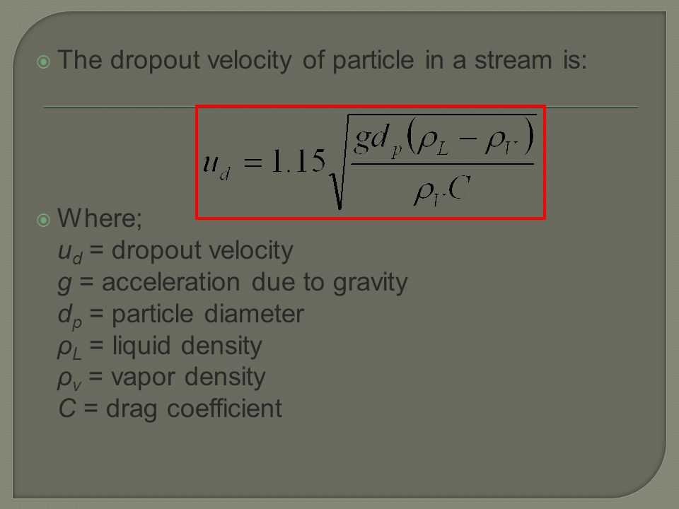The dropout velocity of particle in a stream is: