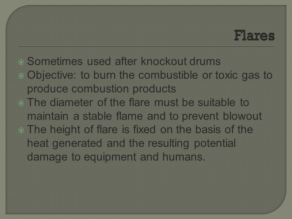 Flares Sometimes used after knockout drums