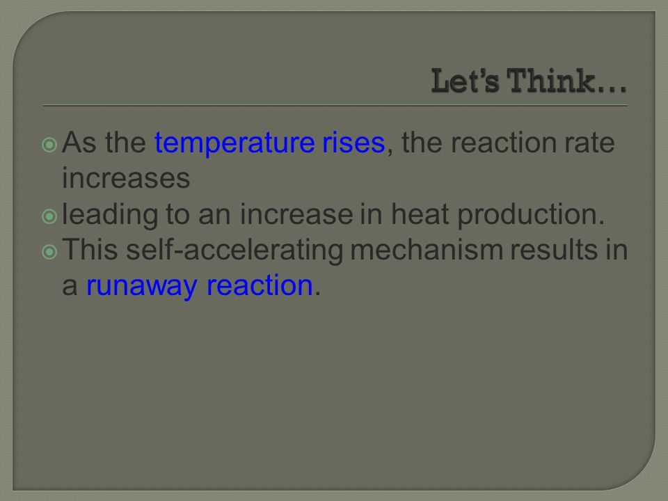 Let's Think… As the temperature rises, the reaction rate increases