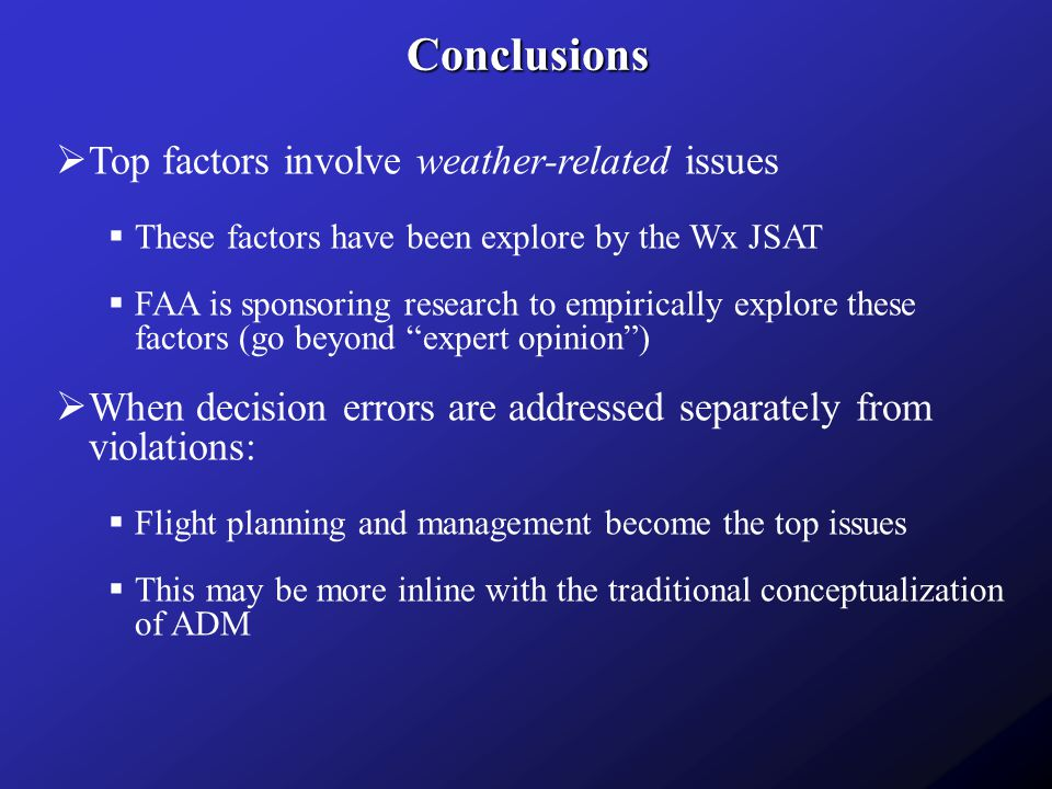 Conclusions Top factors involve weather-related issues