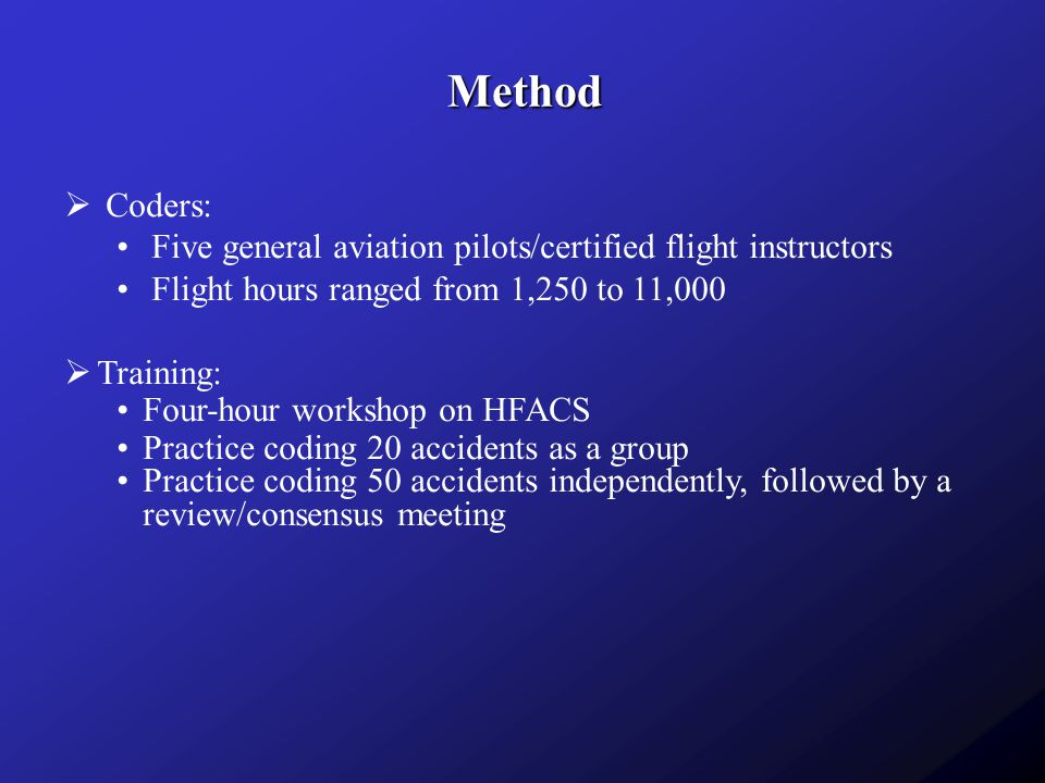 Method Coders: Five general aviation pilots/certified flight instructors. Flight hours ranged from 1,250 to 11,000.
