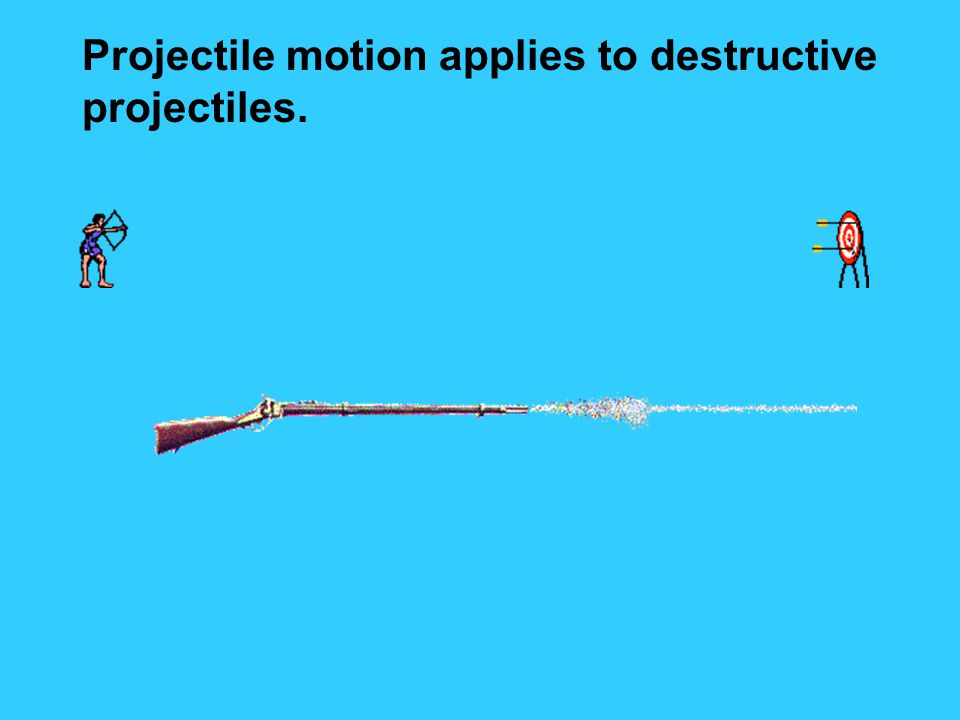 Projectile motion applies to destructive