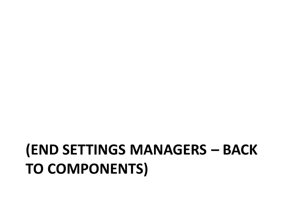 (End settings managers – back to components)