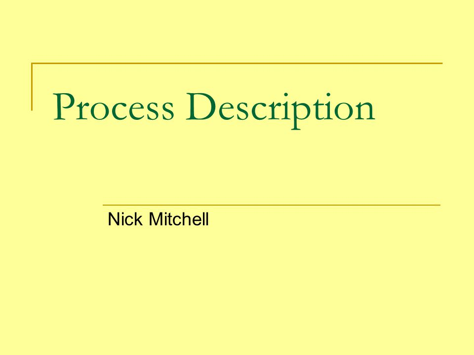 Process Description Nick Mitchell