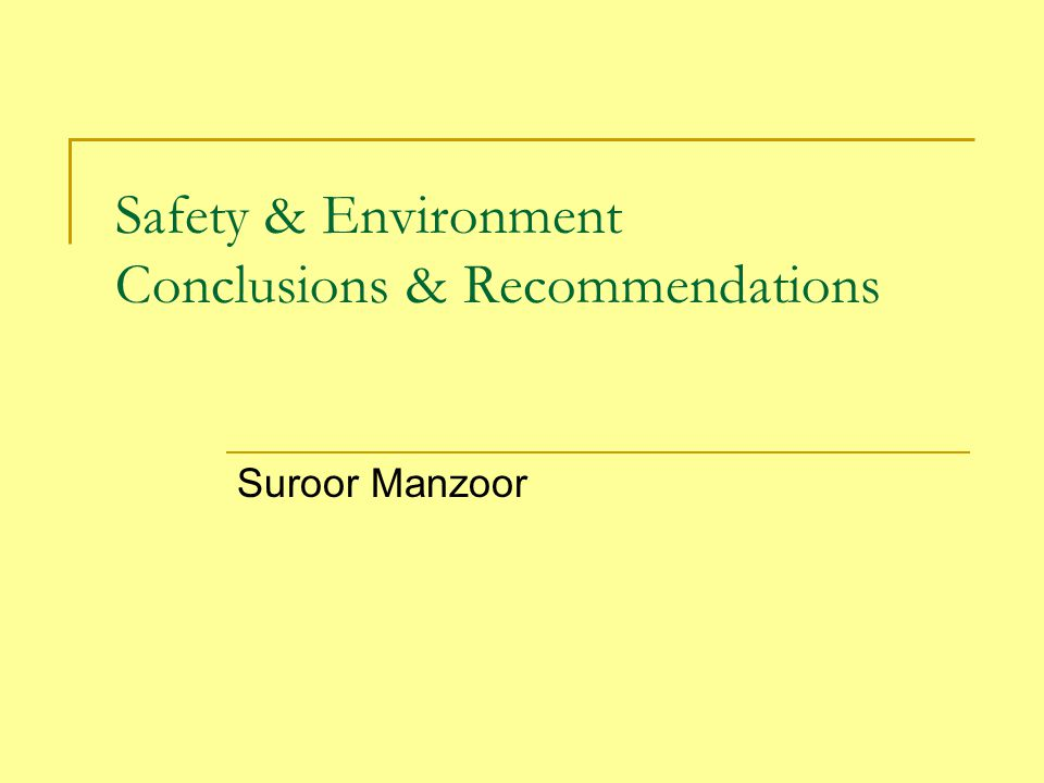 Safety & Environment Conclusions & Recommendations