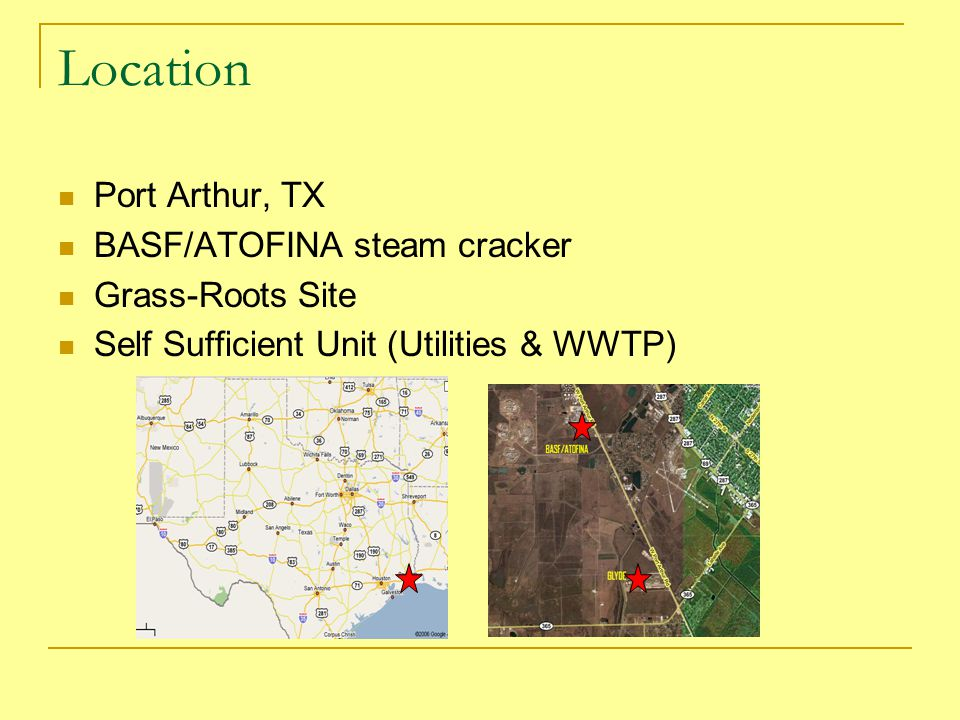 Location Port Arthur, TX BASF/ATOFINA steam cracker Grass-Roots Site