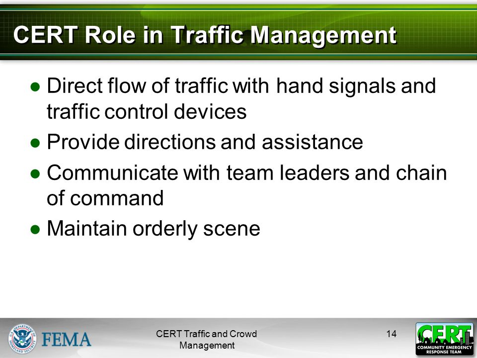 CERT Members Only Assist Traffic If …