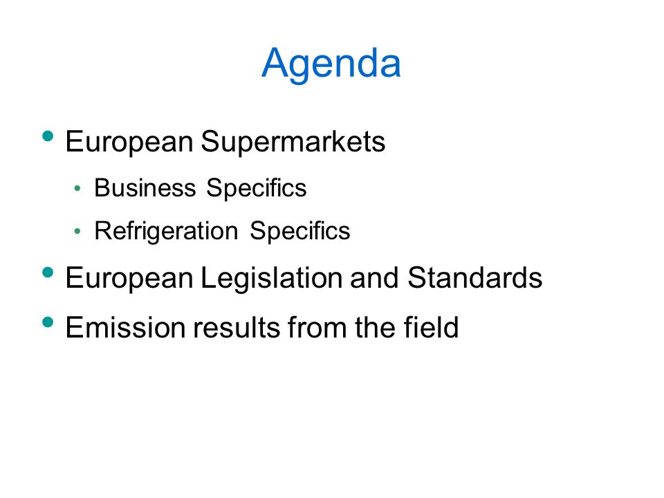 Agenda European Supermarkets European Legislation and Standards