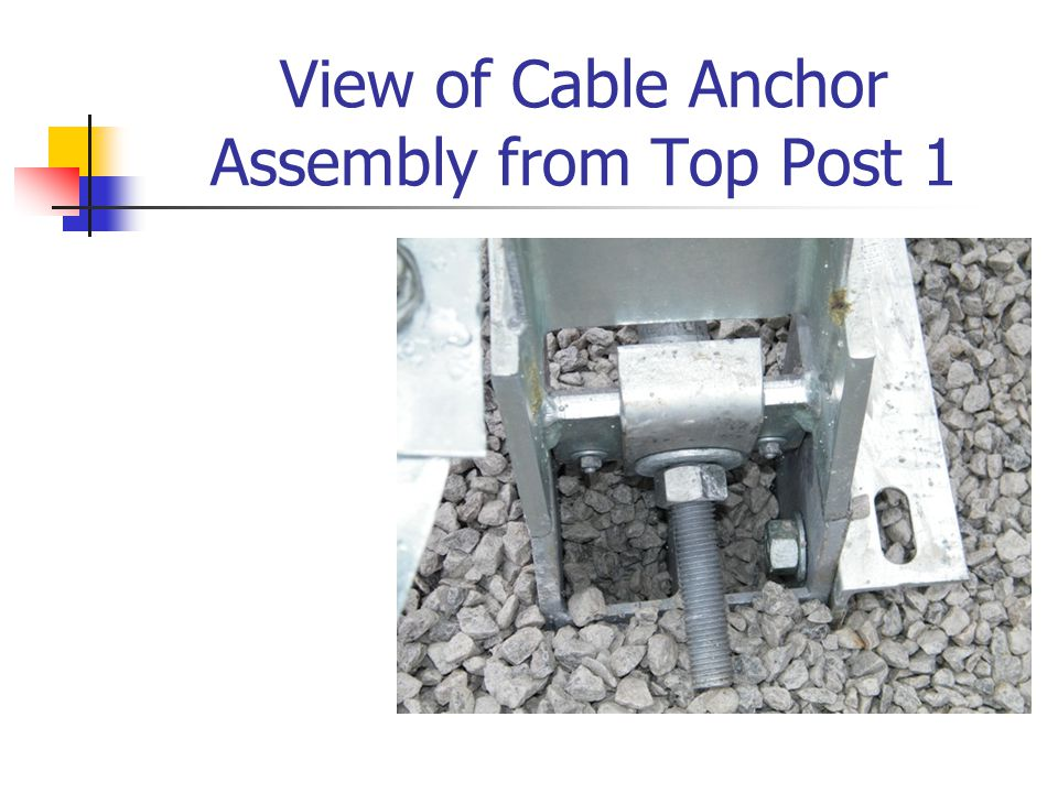 View of Cable Anchor Assembly from Top Post 1