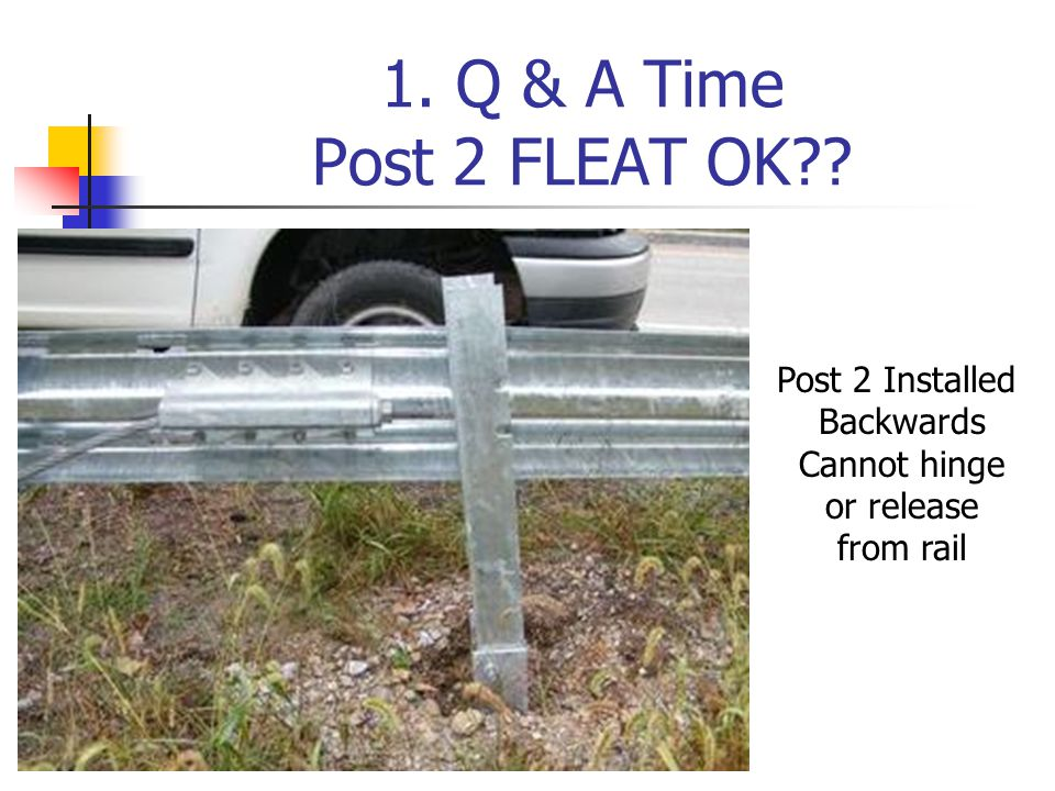 1. Q & A Time Post 2 FLEAT OK Post 2 Installed Backwards