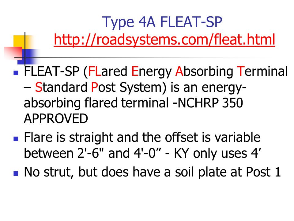 Type 4A FLEAT-SP http://roadsystems.com/fleat.html