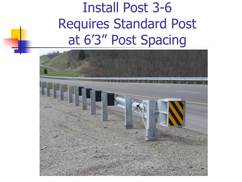Install Post 3-6 Requires Standard Post at 6'3 Post Spacing