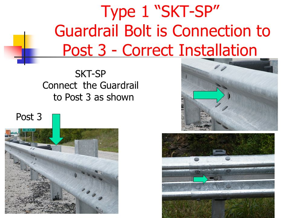 Type 1 SKT-SP Guardrail Bolt is Connection to Post 3 - Correct Installation