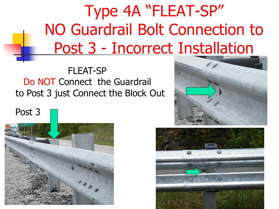 Type 4A FLEAT-SP NO Guardrail Bolt Connection to Post 3 - Incorrect Installation