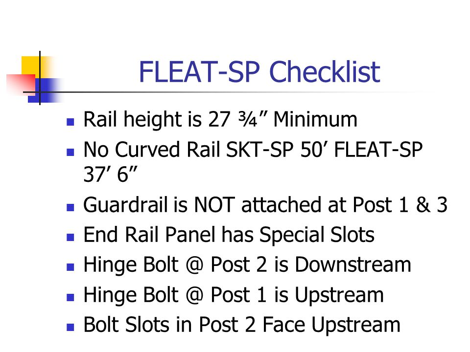 FLEAT-SP Checklist Rail height is 27 ¾ Minimum