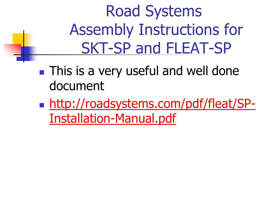 Road Systems Assembly Instructions for SKT-SP and FLEAT-SP