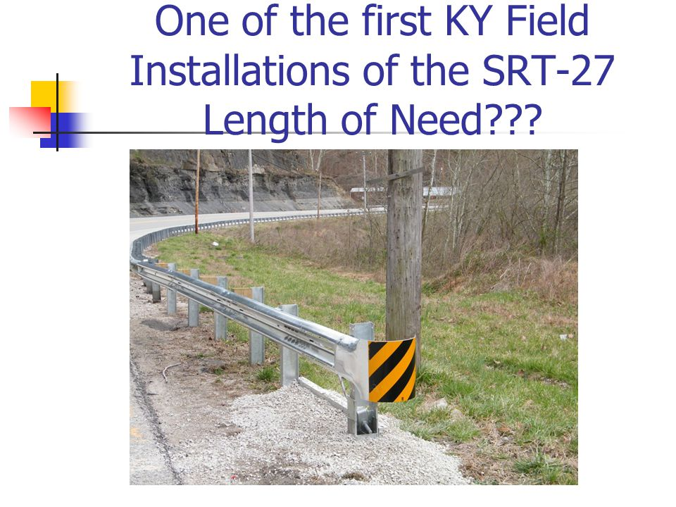 One of the first KY Field Installations of the SRT-27 Length of Need