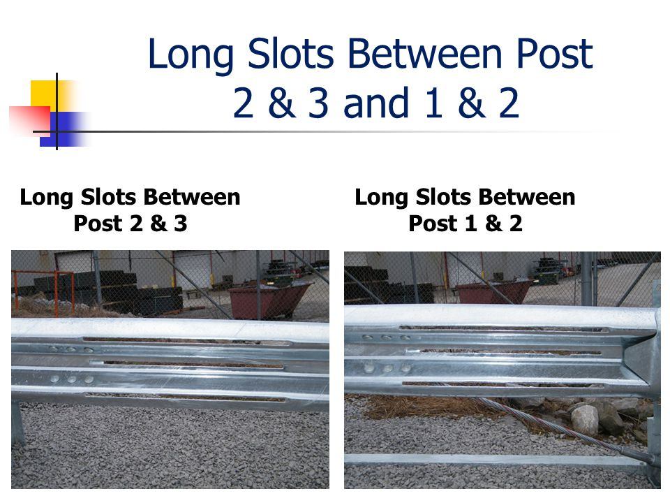 Long Slots Between Post 2 & 3 and 1 & 2