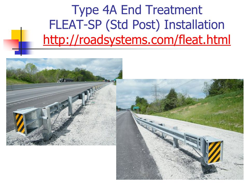 Type 4A End Treatment FLEAT-SP (Std Post) Installation http://roadsystems.com/fleat.html