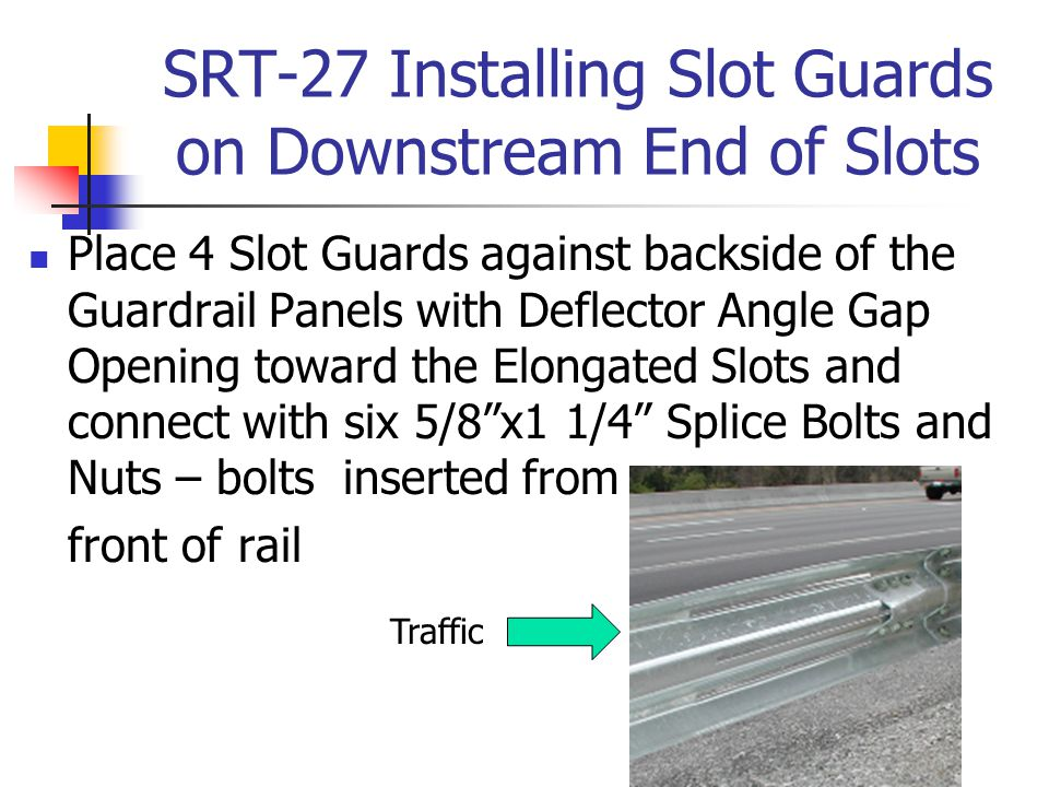 SRT-27 Installing Slot Guards on Downstream End of Slots