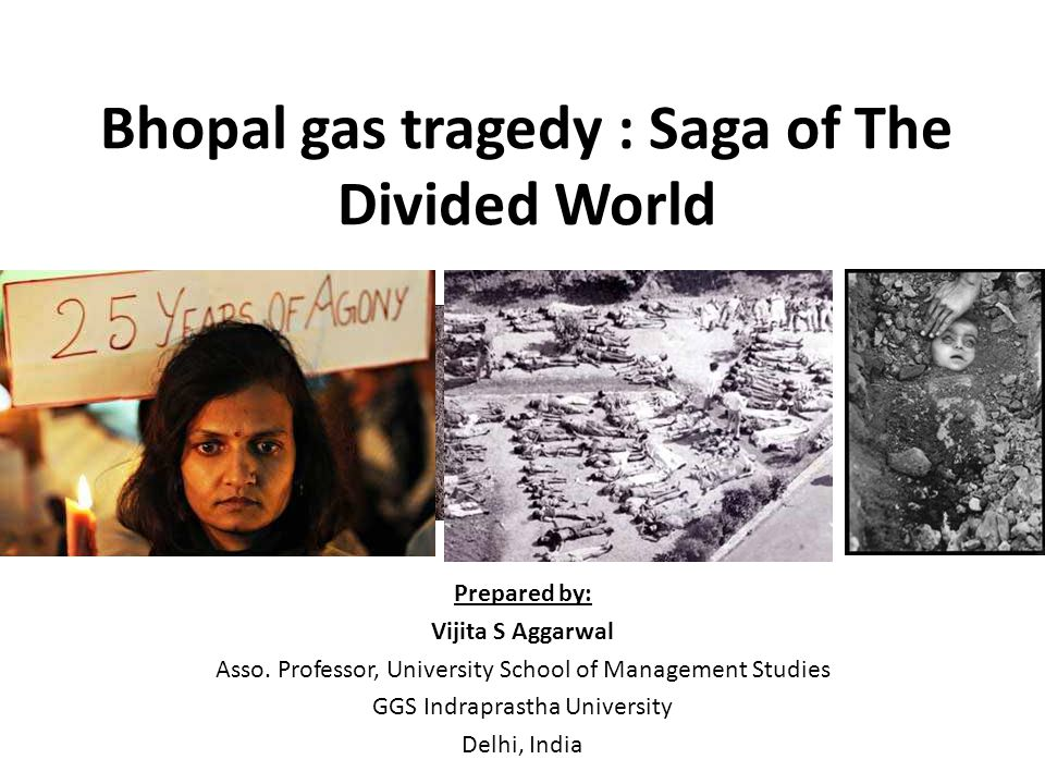 Bhopal gas tragedy : Saga of The Divided World