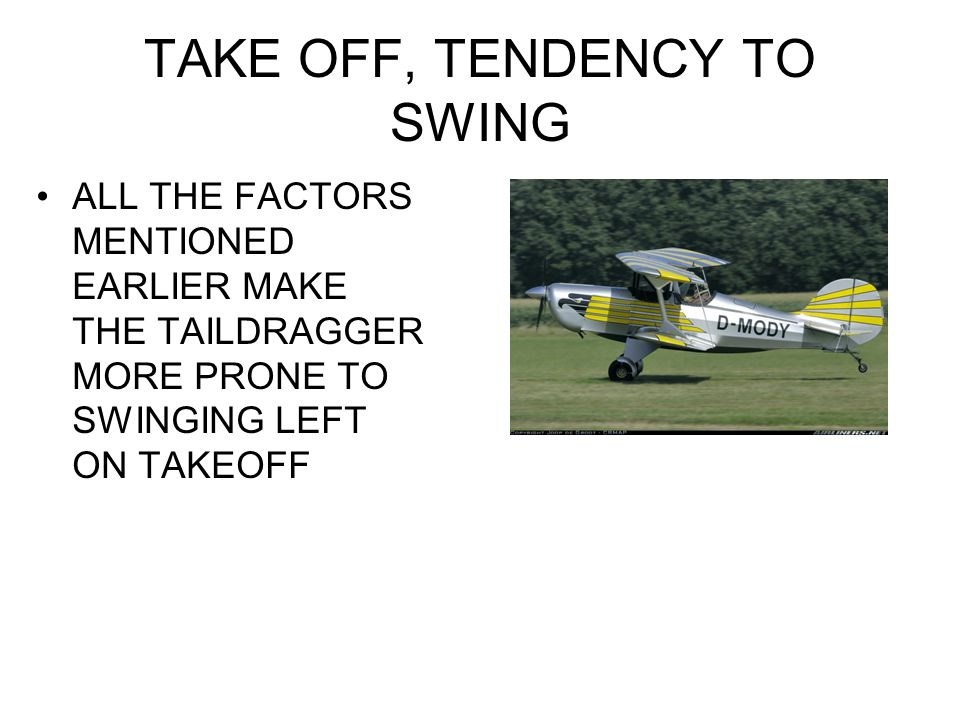 TAKE OFF, TENDENCY TO SWING