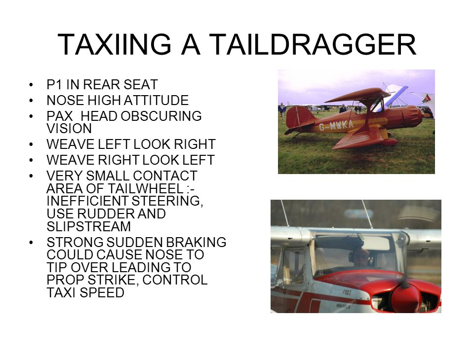 TAXIING A TAILDRAGGER P1 IN REAR SEAT NOSE HIGH ATTITUDE