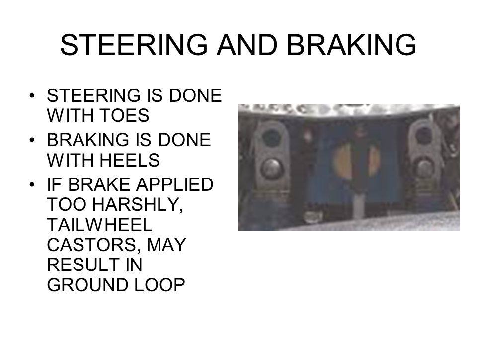 STEERING AND BRAKING STEERING IS DONE WITH TOES