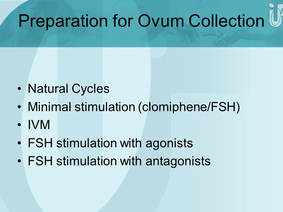 Preparation for Ovum Collection