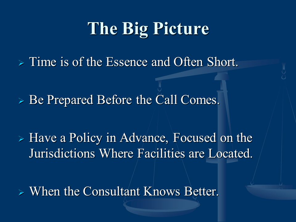 The Big Picture Time is of the Essence and Often Short.