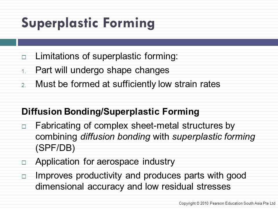 Superplastic Forming Limitations of superplastic forming: