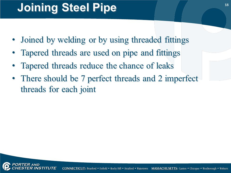 Joining Steel Pipe Joined by welding or by using threaded fittings
