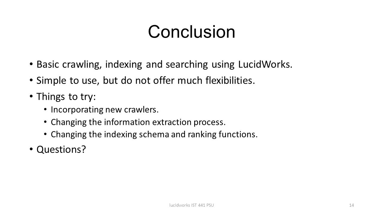 Conclusion Basic crawling, indexing and searching using LucidWorks.