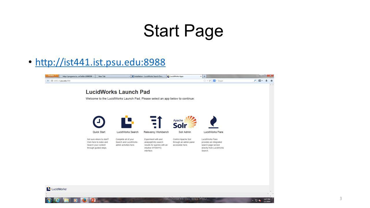 Start Page http://ist441.ist.psu.edu:8988 lucidworks IST 441 PSU