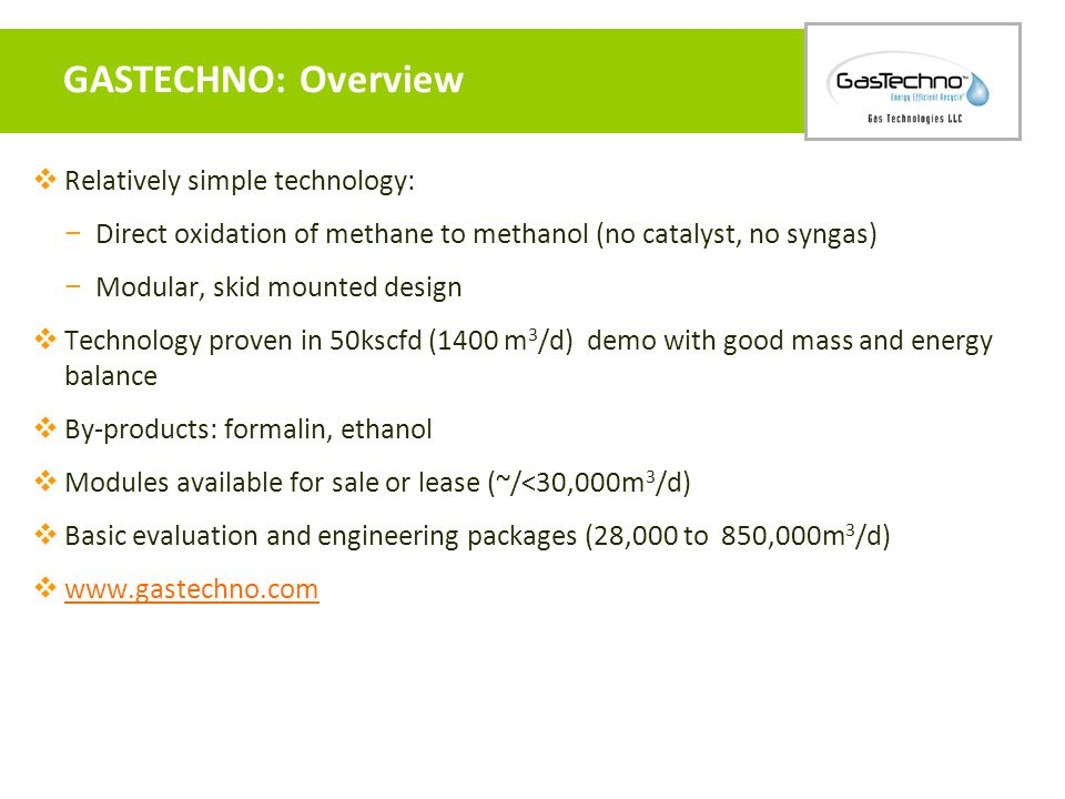 GASTECHNO: Overview Relatively simple technology: