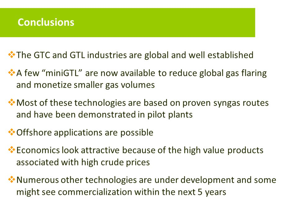 Conclusions The GTC and GTL industries are global and well established