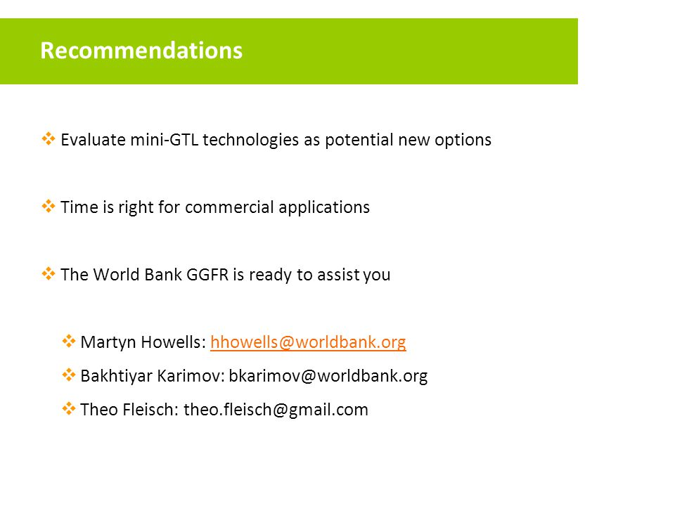 Recommendations Evaluate mini-GTL technologies as potential new options. Time is right for commercial applications.