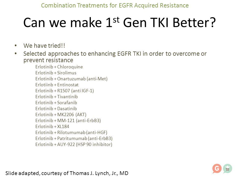 Can we make 1st Gen TKI Better