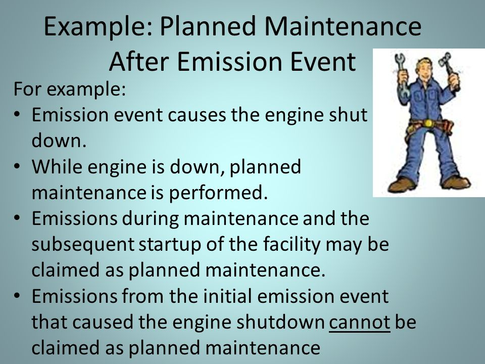 Example: Planned Maintenance After Emission Event